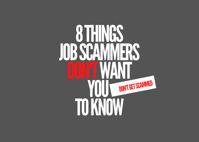 8 Things job scammers dont want you to know 700x500